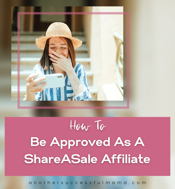how to get approved on shareasale