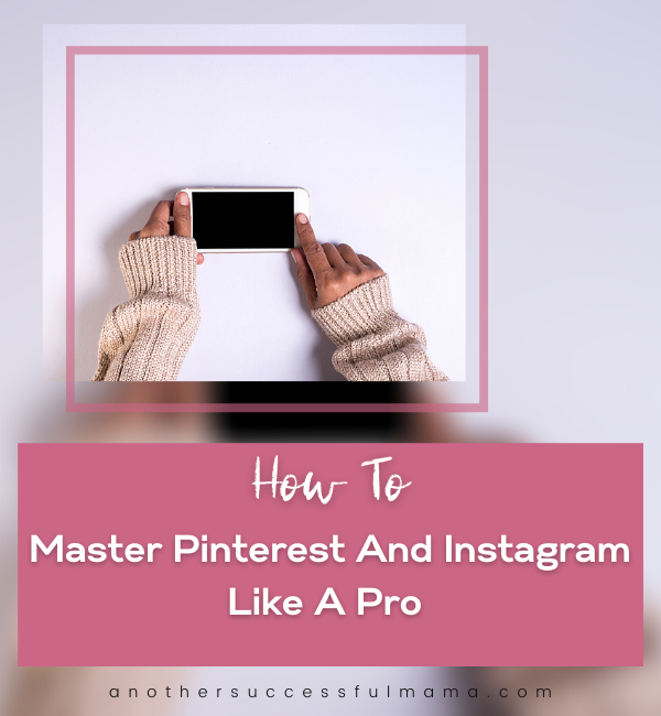 how to master pinterest and instagram