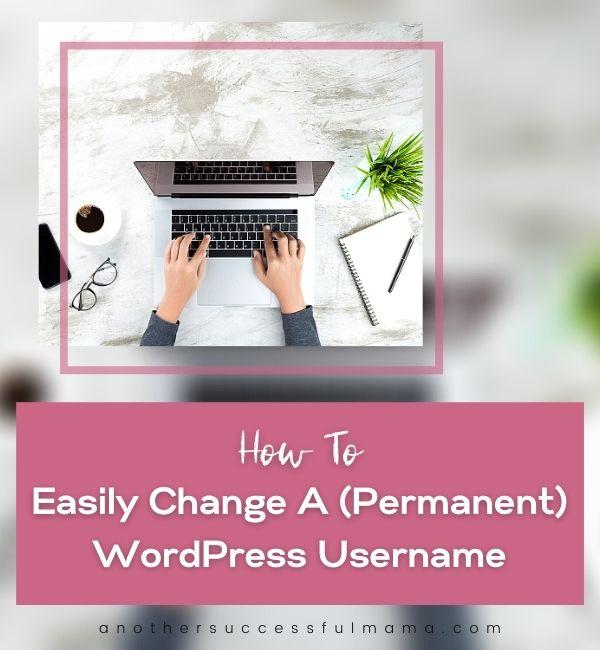 How To Easily Change A WordPress username