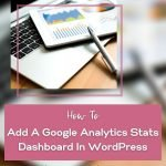 How to add a Google Analytics stats dashboard on WordPress