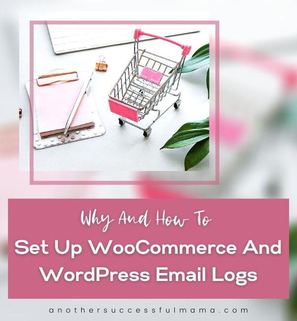 Learn how set up WordPress and WooCommerce email logs