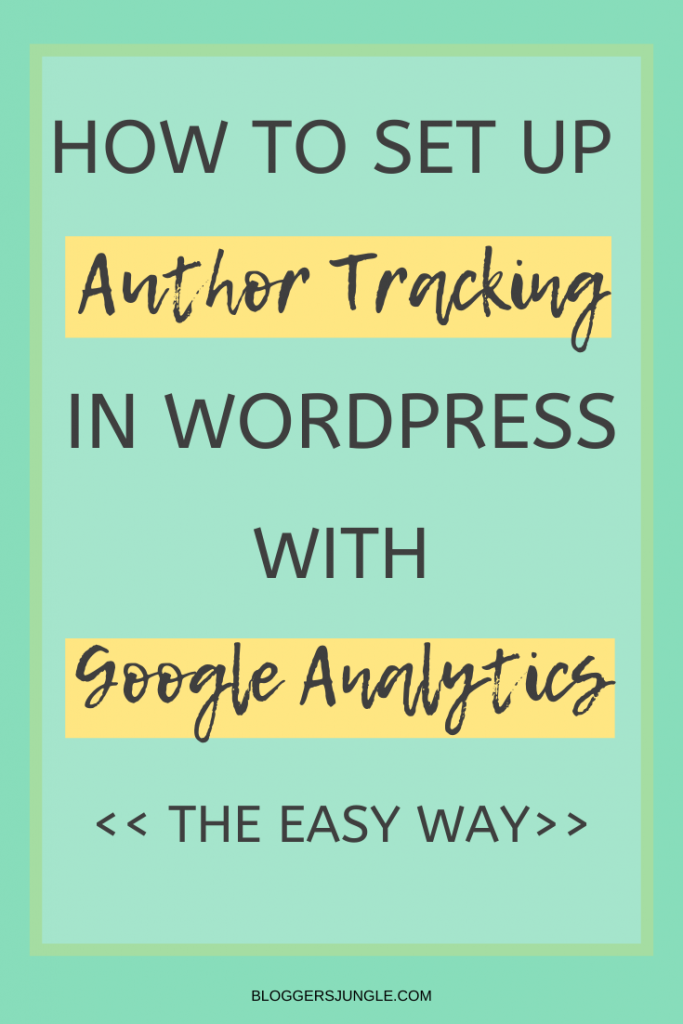 How To Set Up Author Tracking In WordPress With Google Analytics (The Easy Way)