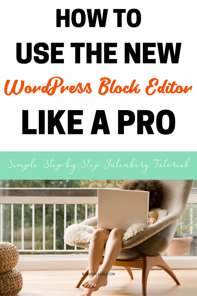 How to use the new WordPress block editor like pro (a simple step-by-step Gutenberg tutorial)