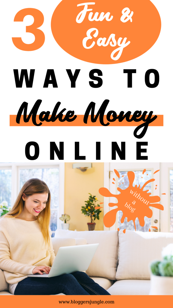 3 fun and easy ways to make money online without a blog