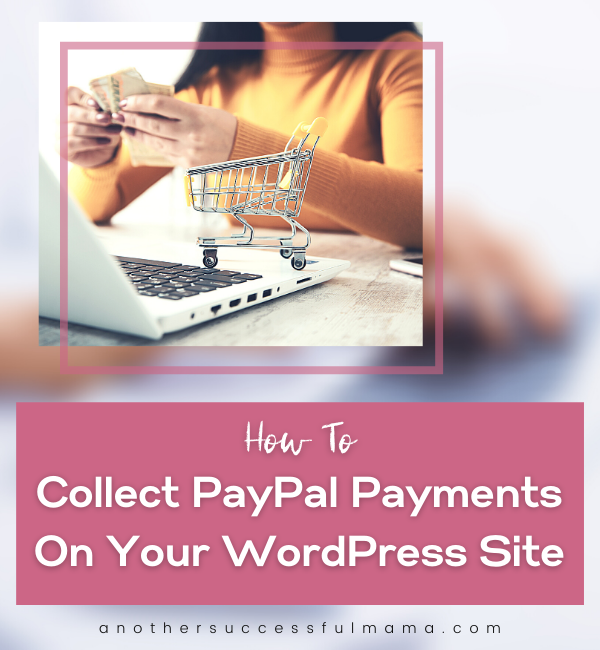 ways to collect paypal payments on your wordpress site