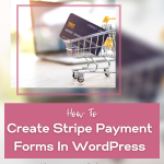 how to create stripe payment forms
