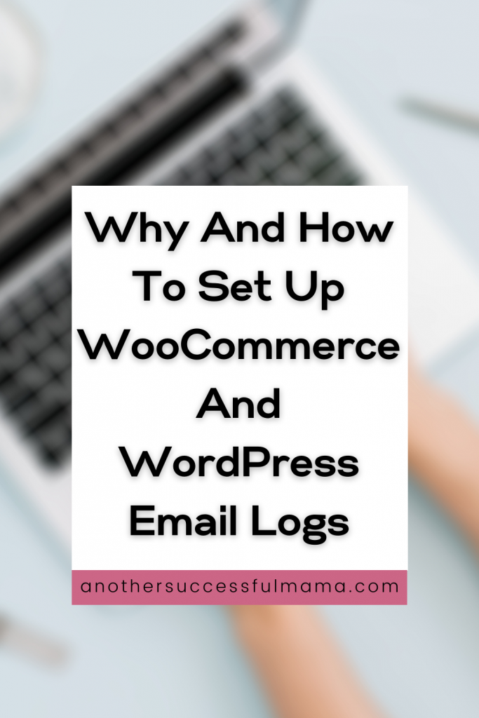 Learn how to set up WordPress and WooCommerce email logs