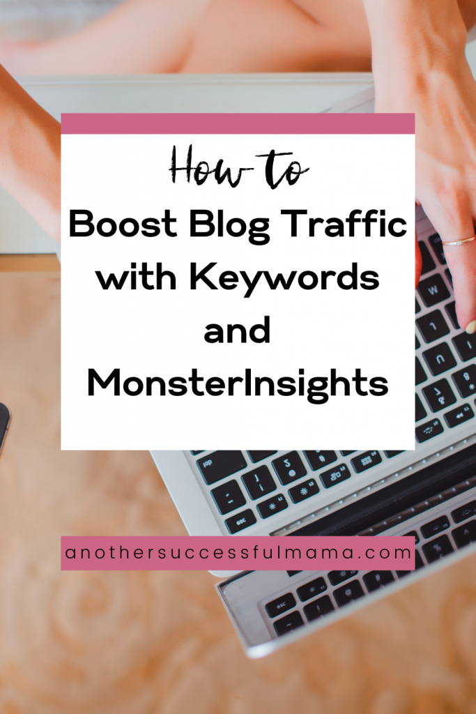 How to Boost Blog Traffic with Keywords and MonsterInsights
